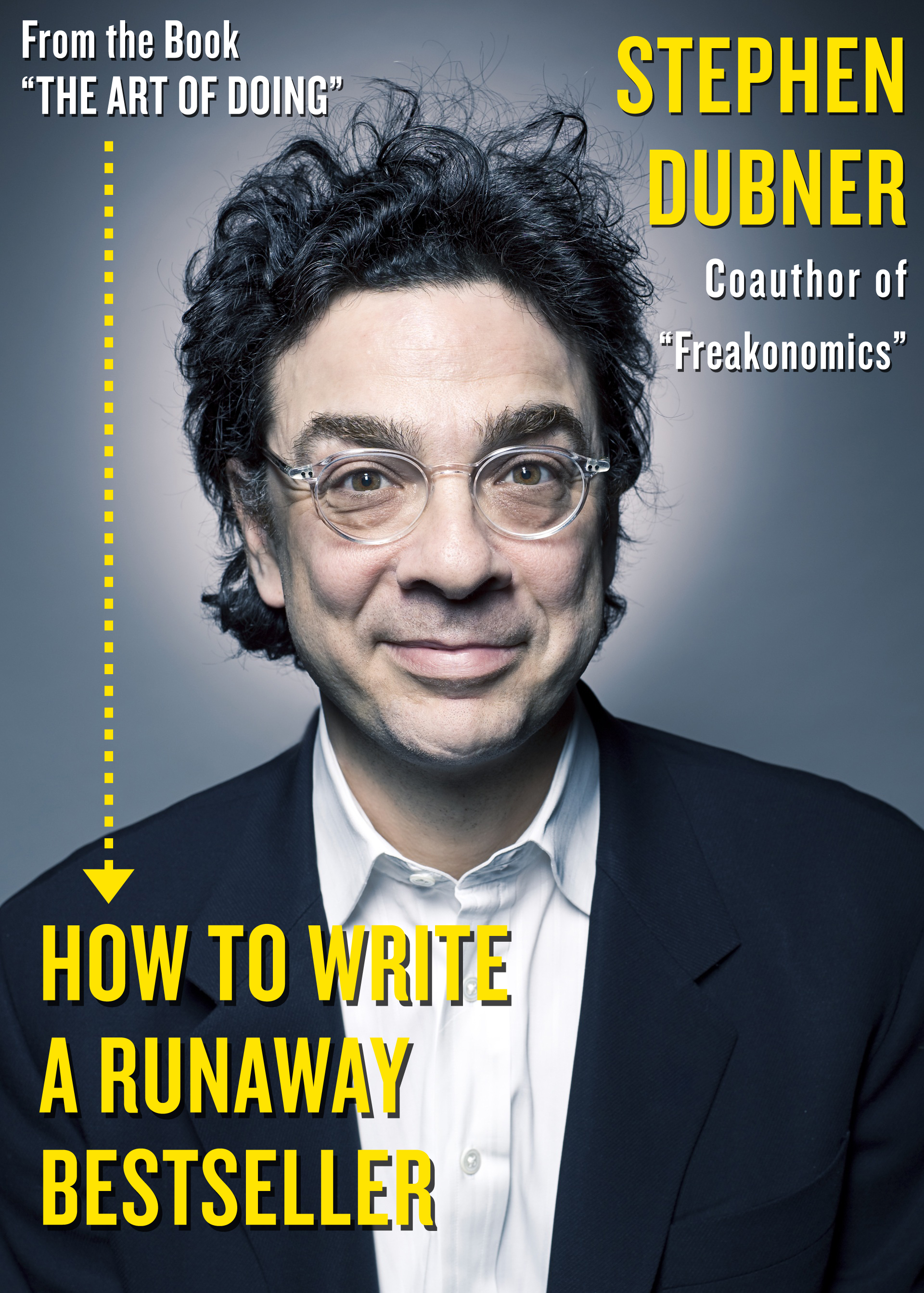 How a bestselling author makes his sentences sing the art of doing - Freakonomics table of contents ...